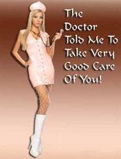 The doctor told me to take very good care of you