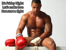 It's Friday Night Let's make love not start a fight