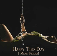 Happy Tied-Day I mean Friday!