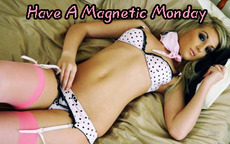 Have a magnetic Monday