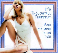 It's thoughtful Thursday and my mind is on you