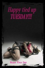 Happy tied up TUESDAY!!!
