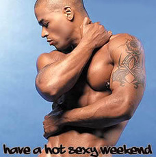have a hot sexy weekend