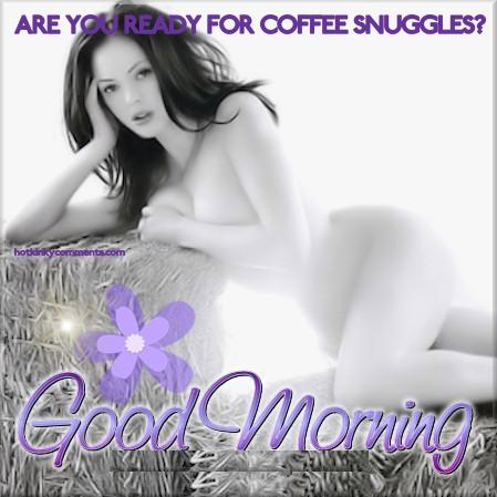 ARE YOU READY FOR COFFEE SNUGGLES?
