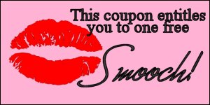 This coupon entitles you to one free smooch