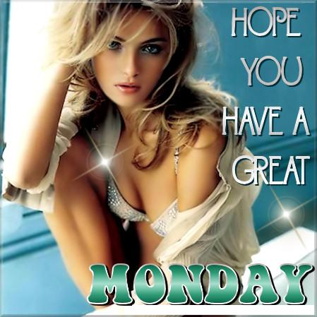 Hope you have a great Monday