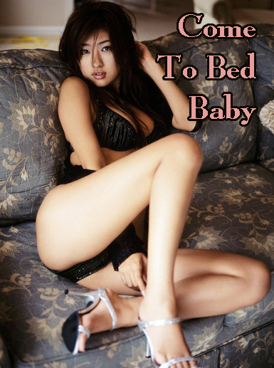 Come to bed baby