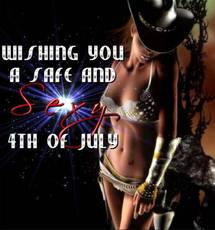 Wishing you a safe and sexy 4th of July
