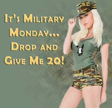 It's militairy Monday... drop and give me 20!
