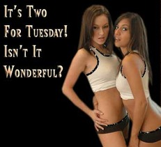 It's Two For Tuesday! Isn't It Wonderful?